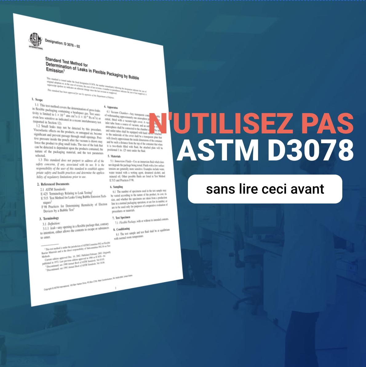N'utilisez pas ASTM D 3078 sans avoir lu ceci avant